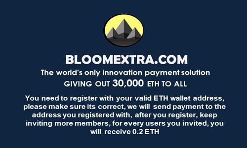 BLOOMEXTRA:填写ETH地址领取1.5个ETH,国外项目,邀请奖励无上限!  第1张